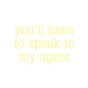 Speak To My Agent