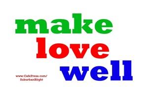 Make Love Well