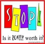 Stop! Is It Worth It?