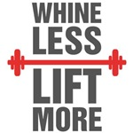 Whine Less Lift More