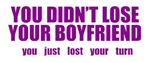 You Didn't Lose Your Boyfriend