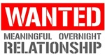 Wanted! Meaningful Overnight Relationship