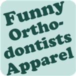 Orthodontists Apparel and Gifts