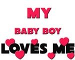 My BABY BOY Loves Me