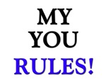 My YOU Rules!