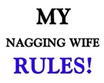 My NAGGING WIFE Rules!