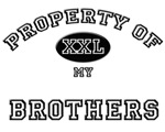 Property of my BROTHERS
