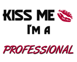 Kiss Me, I'm A Professional