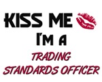 Kiss Me I'm a TRADING STANDARDS OFFICER