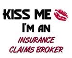 Kiss Me I'm a INSURANCE CLAIMS BROKER