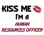 Kiss Me I'm a HUMAN RESOURCES OFFICER