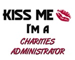 Kiss Me I'm a CHARITIES ADMINISTRATOR