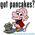 Got Pancake and I Love Pancakes Designs!