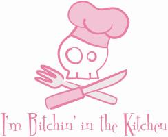 I'm Bitchin' in the Kitchen