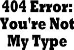 404 Error You're Not My Type