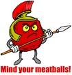 Mind Your Meatballs!