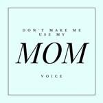 Mom Voice
