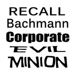 Recall Michele Bachmann Corporate Evil Minion