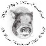 My Pigs Not Spoiled, It Just Trained Me Well