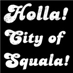 Holla! City Of Squala!