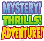 Mystery! Thrills! Adventure!