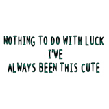 Nothing to do with luck..
