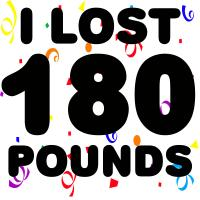 I Lost 180 Pounds!