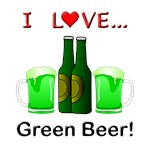 I Love Green Beer