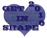 GET IN SHAPE 2010