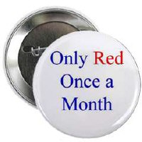 only red once a month - two designs