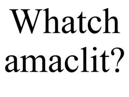 whatchamaclit