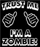Trust Me Im a Zombie