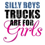 Silly Boys - Trucks are for Girls