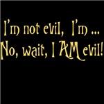 I am evil