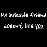 Invisable friend doesn't like you