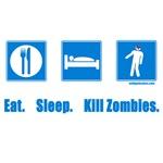 Eat. Sleep. Kill zombies. sign