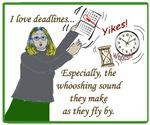 I love deadlines!
