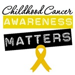 Childhood Cancer Awareness Matters Shirts &amp; Gifts