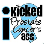 I Kicked Prostate Cancer's Ass Shirts