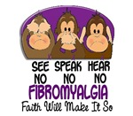 See Speak Hear No Fibromyalgia T-Shirts