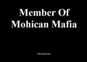 Member Of: Mohican Mafia