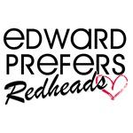 Edward Prefers Redheads