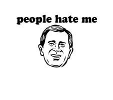 people hate me