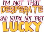 Desperate/Lucky