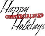 Happy (Commericalized) Holidays!