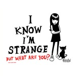 I Know I'm Strange, But What Are You?