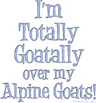 Totally Goatally Alpine Goat