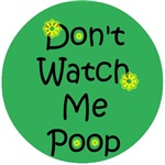 Don't Watch Me Poop