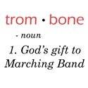 Trombone - God's Gift to Marching Band