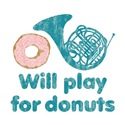 Will Play French Horn for Donuts